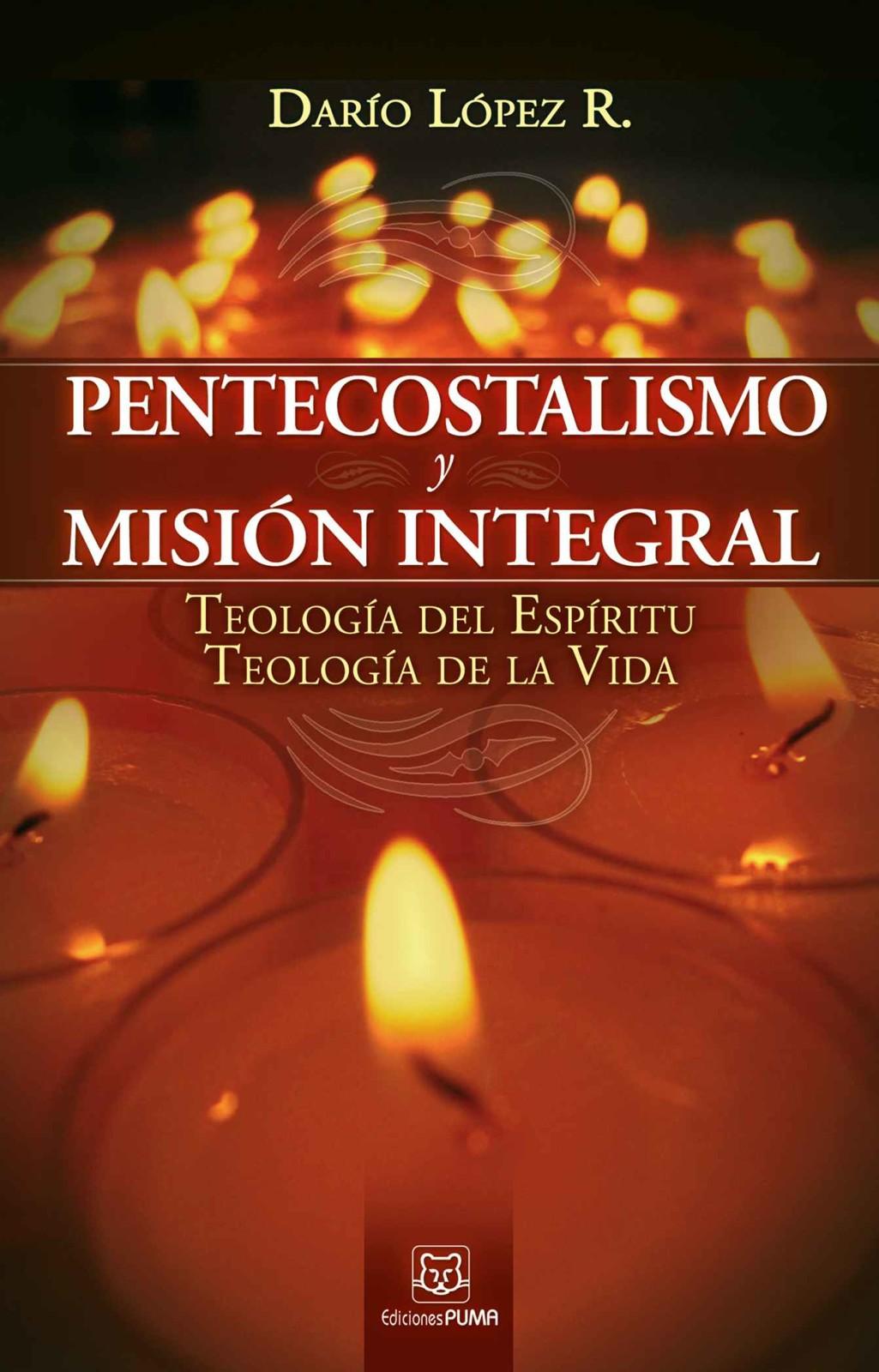 Pentecostalismo y Misión Integral Dario López Rodríguez